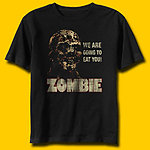 Zombie We Are Going To Eat You Movie T-Shirt