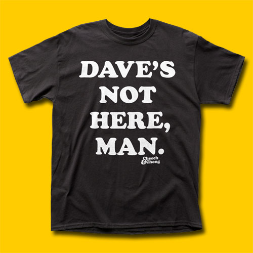 Cheech & Chong Dave's Not Here Movie T-Shirt