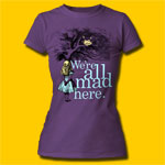 Alice's Adventures in Wonderland We're All Mad Here Girls T-Shirt