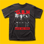 GBH Give Me Fire Punk Rock T-Shirt