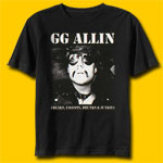 GG Allin Freaks, Faggots, Drunks & Junkies Punk Rock T-Shirt